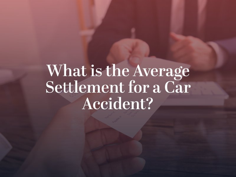 What is the Average Settlement for a Car Accident?
