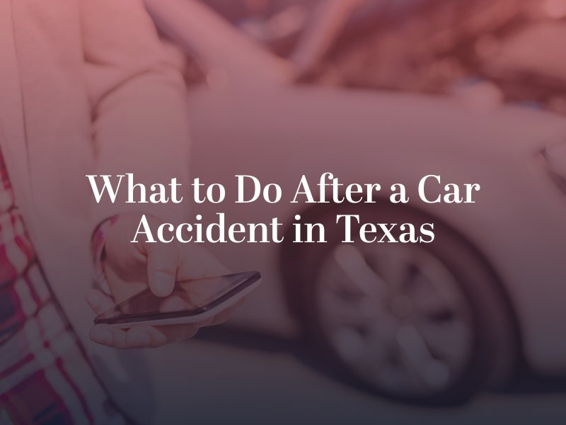 What to Do After a Car Accident in Texas