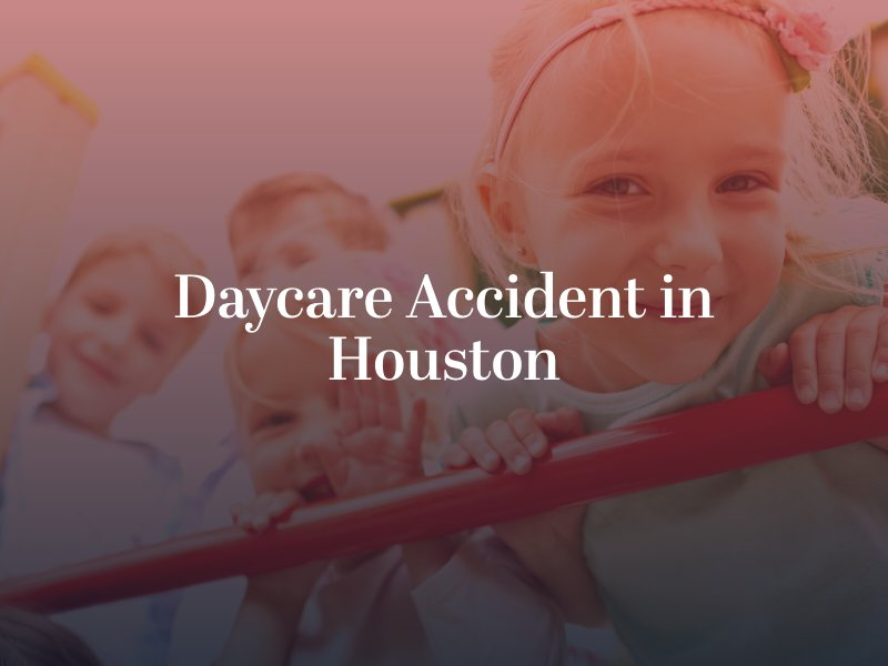 Daycare Accident in Houston